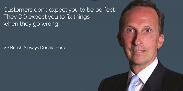 Donald Porter's Quote saying that your customers don't expect you to be perfect. All they epect from you is to fix things when they go wrong.