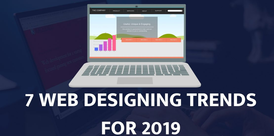 7 Web Designing trends to follow in 2019